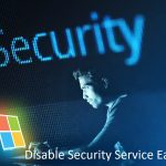 Disable Security Services in windows 11